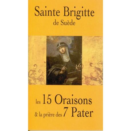 Sainte Brigitte de Suède. Les 15 Oraisons et la prière des 7 Pater