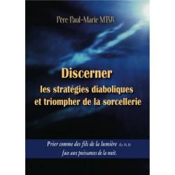 Discerner les stratégies diaboliques et triompher de la sorcellerie