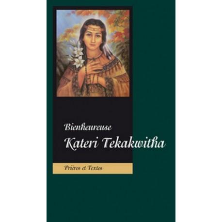 Bienheureuse Kateri Tekakwitha Prières et Textes