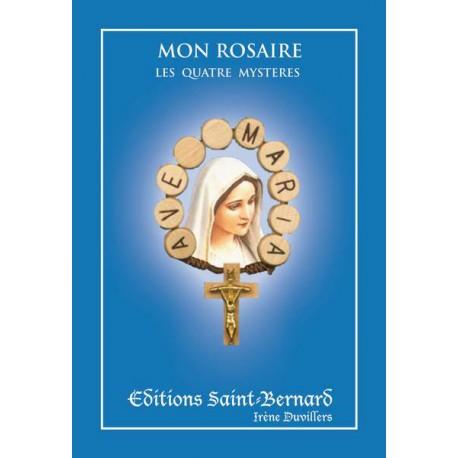 Mon Rosaire : les Mystères - Joyeux - Douloureux - Glorieux