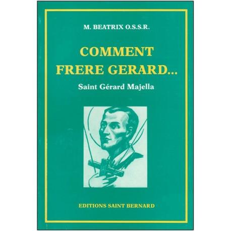 Comment Frère Gérard… Saint Gérard Majella