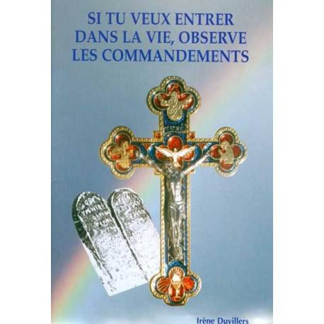 Si tu veux entrer dans la vie, observe les commandements