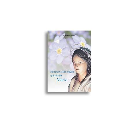 Histoire d'un enfant qui aimait Marie