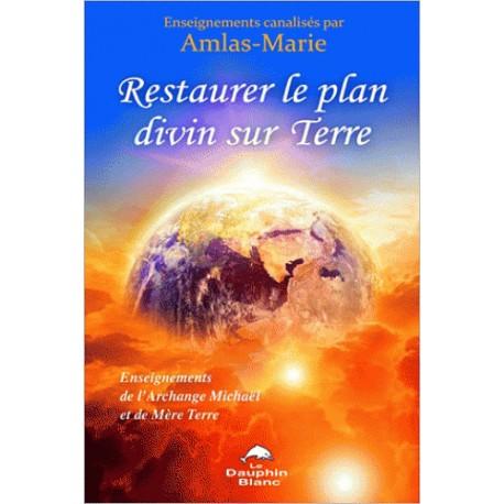 Restaurer le plan divin sur Terre - Enseignements de l'Archange Michaël et de Mère Terre
