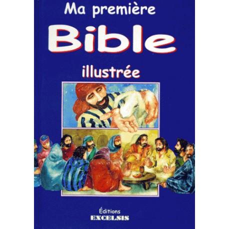 Ma première Bible illustrée - Histoires de l'Ancien et du Nouveau Testaments